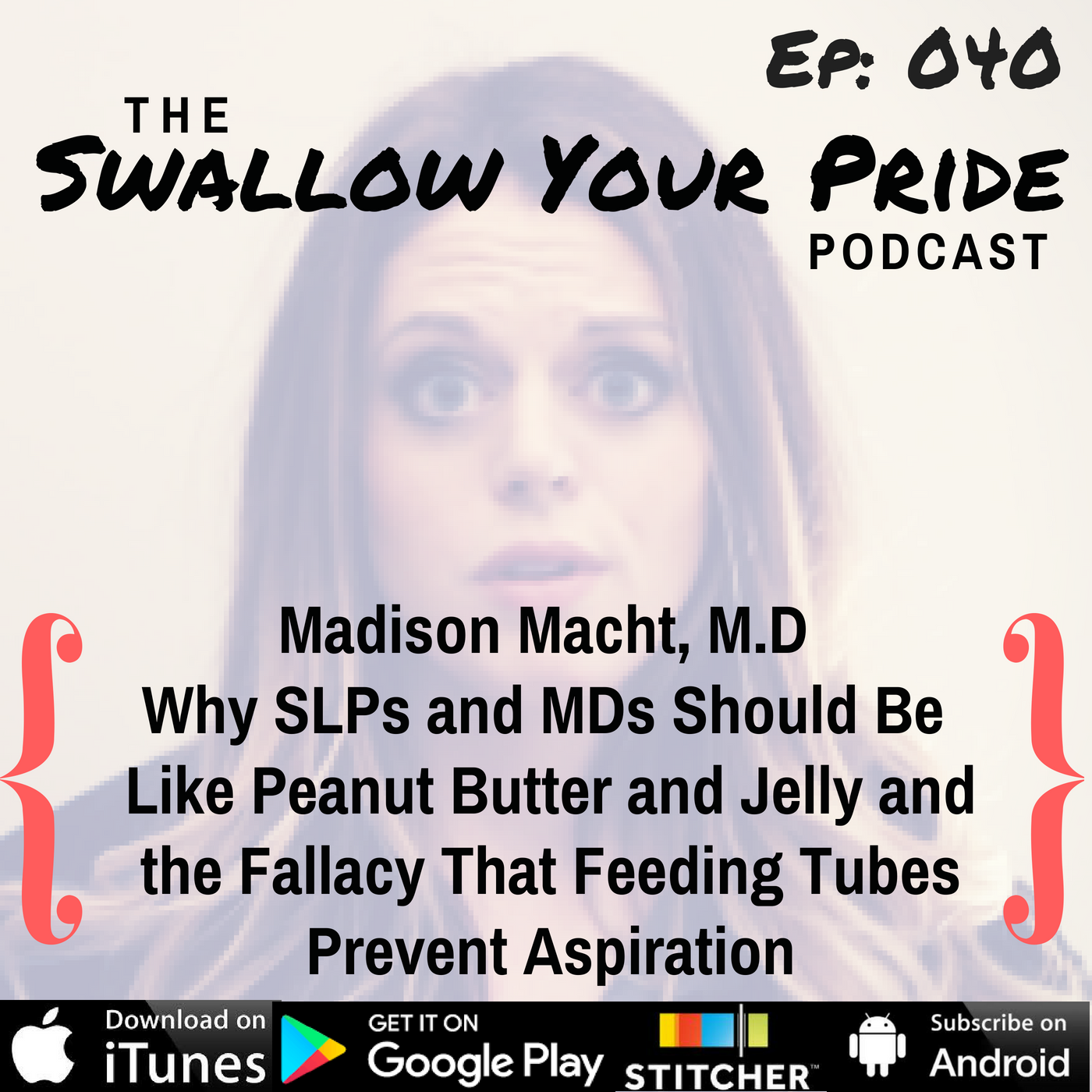 040 – Madison Macht, M.D – Why SLPs and MDs Should Be Like Peanut Butter and Jelly and the Fallacy That Feeding Tubes Prevent Aspiration