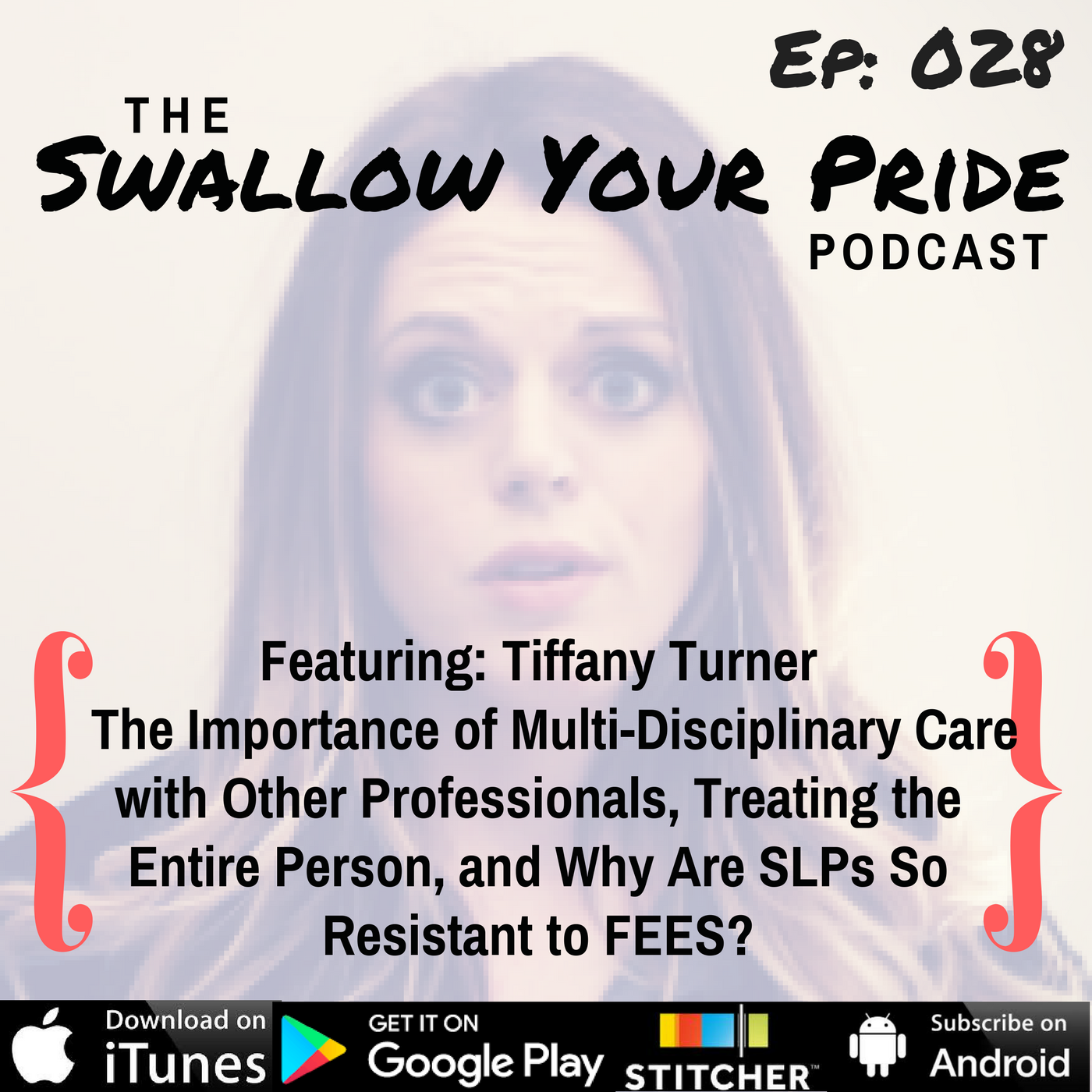 028 – Tiffany Turner, M.S., CCC-SLP, BCS-S – The Importance of Multi-Disciplinary Care with Other Professionals, Treating the Entire Person, and Why Are SLPs So Resistant to FEES?