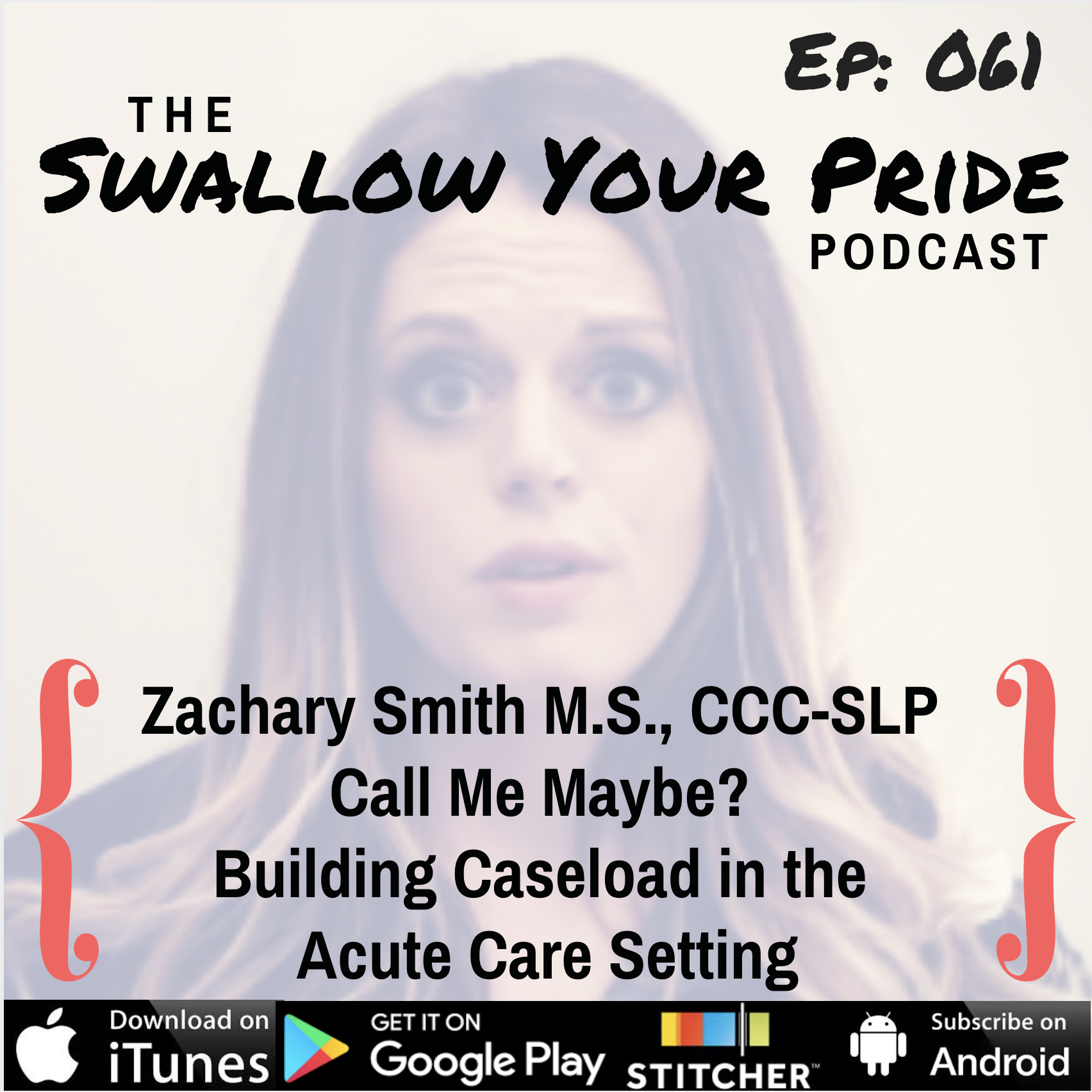 061 – Zachary Smith M.S., CCC-SLP – Call Me Maybe? Building Caseload in the Acute Care Setting