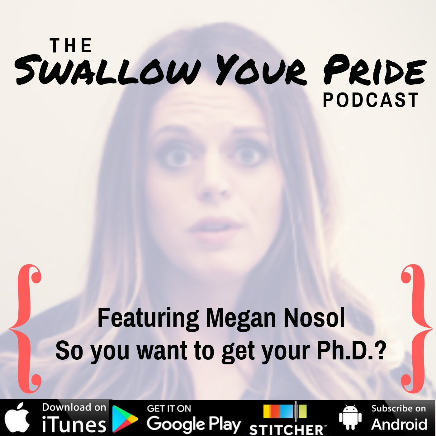 066 – Megan Nosol – So You Want To Get Your PhD?